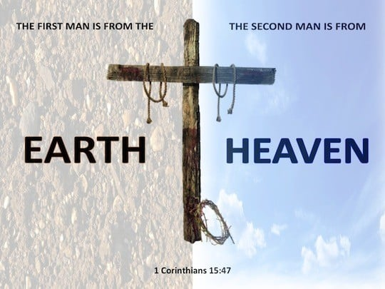 "1Corinthians 15:45-50 - ""...the second man is the Lord from heaven..."""